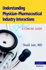 Understanding Physician-Pharmaceutical Industry Interactions