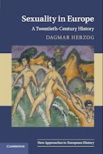 Sexuality in Europe (NEW APPROACHES TO EUROPEAN HISTORY, nr. 45)
