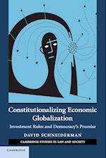Constitutionalizing Economic Globalization (Cambridge Studies in Law and Society)