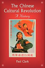 The Chinese Cultural Revolution: A History