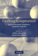 Crafting Cooperation af Alastair Iain Johnston, Amitav Acharya