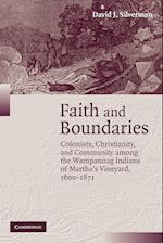 Faith and Boundaries: Colonists, Christianity, and Community Among the Wampanoag Indians of Martha's Vineyard, 1600 1871 af David J. Silverman