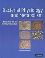 Bacterial Physiology and Metabolism af Byung Hong Kim, Geoffrey Gadd, Geoffrey Michael Gadd