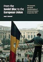 From the Soviet Bloc to the European Union af Ivan T. Berend