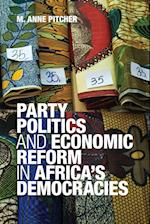 Party Politics and Economic Reform in Africa's Democracies. by M. Anne Pitcher (AFRICAN STUDIES, nr. 119)