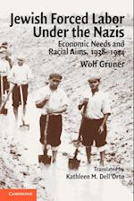 Jewish Forced Labor Under the Nazis: Economic Needs and Racial Aims, 1938 1944 af Wolf Gruner