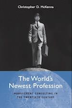 The World's Newest Profession (Cambridge Studies in the Emergence of Global Enterprise)