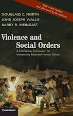 Violence and Social Orders af John Joseph Wallis, Barry R. Weingast, Douglass C. North