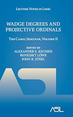 Wadge Degrees and Projective Ordinals (Lecture Notes in Logic, nr. 37)