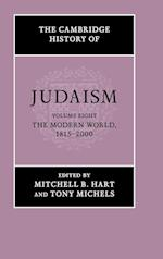 The Cambridge History of Judaism: Volume 8, the Modern World, 1815-2000 (CAMBRIDGE HISTORY OF JUDAISM)