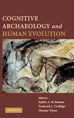 Cognitive Archaeology and Human Evolution af Frederick L Coolidge, Sophie de Beaune, Thomas Wynn