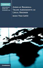 African Regional Trade Agreements as Legal Regimes (Cambridge International Trade and Economic Law, nr. 6)