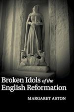 Broken Idols of the English Reformation af Margaret Aston