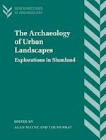 The Archaeology of Urban Landscapes (New Directions in Archaeology)