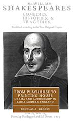 From Playhouse to Printing House (CAMBRIDGE STUDIES IN RENAISSANCE LITERATURE AND CULTURE, nr. 36)