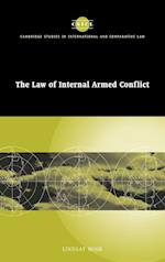The Law of Internal Armed Conflict (Cambridge Studies in International And Comparative Law, nr. 19)