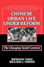 Chinese Urban Life under Reform af William Kirby, William L Parish, Wenfang Tang