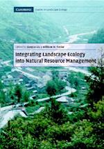 Integrating Landscape Ecology Into Natural Resource Management af Christopher G. White, Daniel M. Kaplan