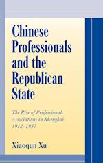 Chinese Professionals and the Republican State af William Kirby, Xiaoqun Xu