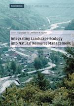 Integrating Landscape Ecology Into Natural Resource Management af Christopher G. White, Daniel M. Kaplan