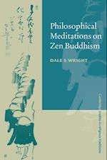 Philosophical Meditations on Zen Buddhism af Dale S Wright, Steven Collins, William Graham
