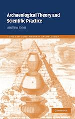 Archaeological Theory and Scientific Practice (Topics in Contemporary Archaeology, nr. 1)