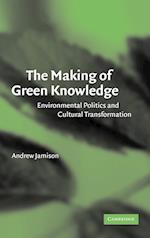 The Making of Green Knowledge: Environmental Politics and Cultural Transformation