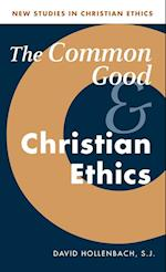 The Common Good and Christian Ethics af Robin W Lovin, Robin Gill, Stanley Hauerwas