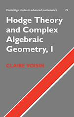 Hodge Theory and Complex Algebraic Geometry I: Volume 1 (CAMBRIDGE STUDIES IN ADVANCED MATHEMATICS, nr. 76)