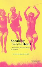 Speaking from the Heart (Studies in Emotion and Social Interaction)