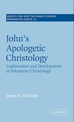John's Apologetic Christology: Legitimation and Development in Johannine Christology af McGrath James F., James F. McGrath