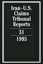 Iran-U.S. Claims Tribunal Reports: Volume 31 (Iran-U.S. Claims Tribunal Reports, nr. 31)