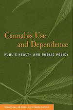 Cannabis Use and Dependence af Rosalie Liccardo Pacula, Wayne Hall