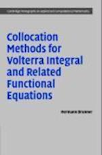 Collocation Methods for Volterra Integral and Related Functional Differential Equations (Cambridge Monographs on Applied and Computational Mathematics, nr. 15)