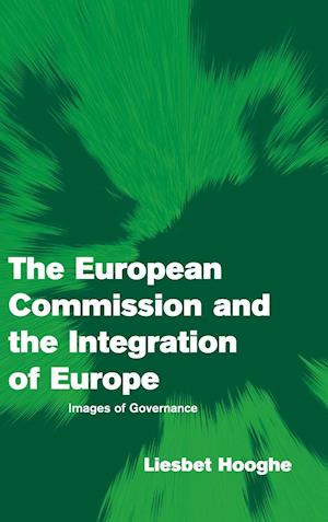 Bog, hardback The European Commission and the Integration of Europe af Liesbet Hooghe
