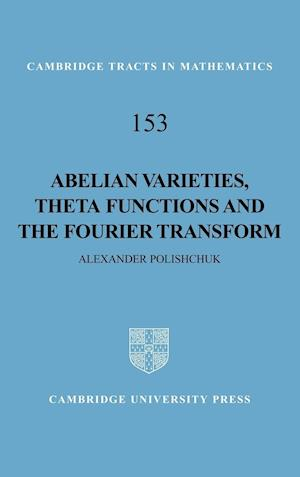 Abelian Varieties, Theta Functions and the Fourier Transform