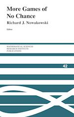 More Games of No Chance (MATHEMATICAL SCIENCES RESEARCH INSTITUTE PUBLICATIONS, nr. 42)