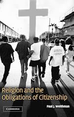 Religion and the Obligations of Citizenship af Paul Weithman