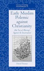 Early Muslim Polemic against Christianity (University of Cambridge Oriental Publications, nr. 59)