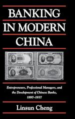 Banking in Modern China af Linsun Cheng, William Kirby