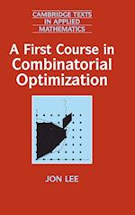 A First Course in Combinatorial Optimization (Cambridge Texts in Applied Mathematics, nr. 36)