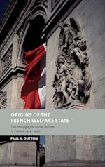 Origins of the French Welfare State af James B Collins, Mia Rodriguez salgado, Lyndal Roper