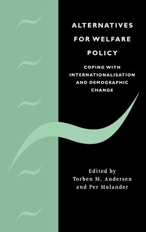 Alternatives for Welfare Policy: Coping with Internationalisation and Demographic Change