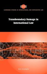 Transboundary Damage in International Law (Cambridge Studies in International And Comparative Law, nr. 27)