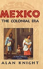Mexico: Volume 2, The Colonial Era af Alan Knight
