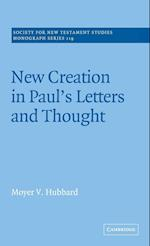 New Creation in Paul's Letters and Thought af Moyer V Hubbard