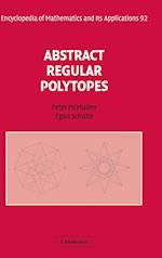 Abstract Regular Polytopes (ENCYCLOPEDIA OF MATHEMATICS AND ITS APPLICATIONS, nr. 92)