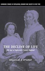 The Decline of Life (Cambridge Studies in Population, Economy and Society in Past Time, nr. 39)