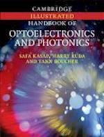 Cambridge Illustrated Handbook of Optoelectronics and Photonics