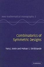 Combinatorics of Symmetric Designs (New Mathematical Monographs, nr. 5)